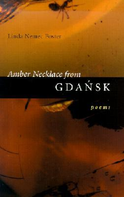 Amber Necklace from Gdansk: Poems