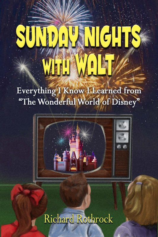 "Sunday Nights With Walt: Everything I Know I Learned From ""The Wonderful World of Disney"""
